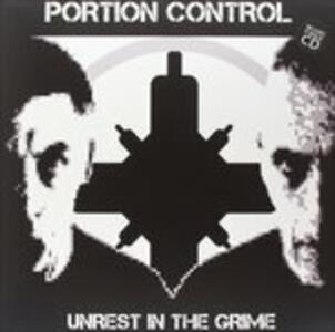 Unrest in the Grime - Vinile LP di Portion Control