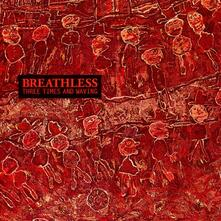 Three Times and Waving - Vinile LP di Breathless