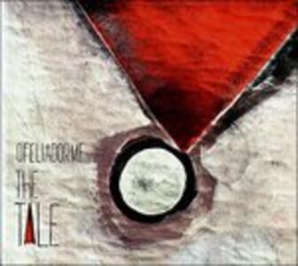 The Tale - CD Audio di Ofeliadorme