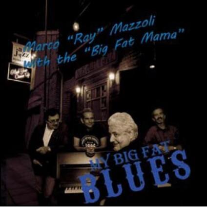 My Big Fat Blues - CD Audio di Marco Ray Mazzoli