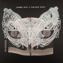 Ovaries - Vinile LP di Philippe Petit,Dagger Moth