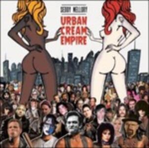 Urban Cream Empire - Vinile LP + CD Audio di Seddy Mellory