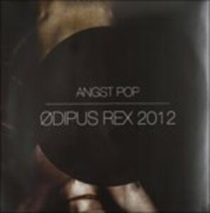 Odipus Rex 2012 - Vinile LP di Angst Pop