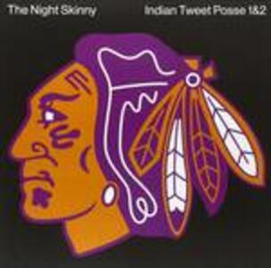 Indian Tweet Posse Vols. 1 & 2 - Vinile LP di Night Skinny