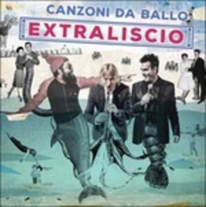Canzoni da ballo - Vinile LP di Extraliscio