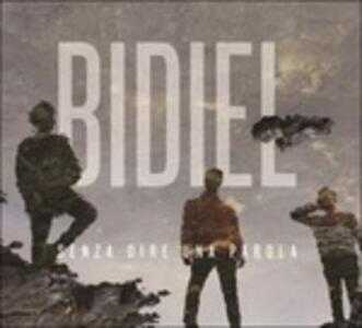 Senza dire una parola (Digipack) - CD Audio di Bidiel