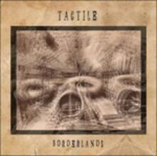 Borderlands - Vinile LP di Tactile