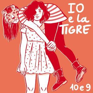 10 e 9 - Vinile LP di Io e la Tigre
