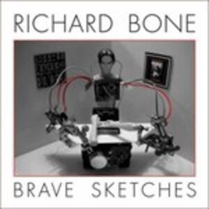 Brave Sketches - Vinile LP di Richard Bone