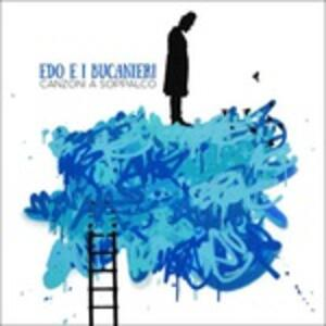 Canzoni a soppalco - CD Audio di Edo e i bucanieri