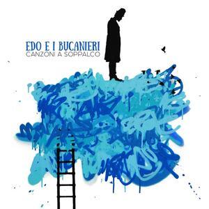Canzoni a soppalco - Vinile LP di Edo e i bucanieri