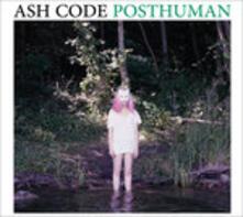 Posthuman - Vinile LP di Ash Code