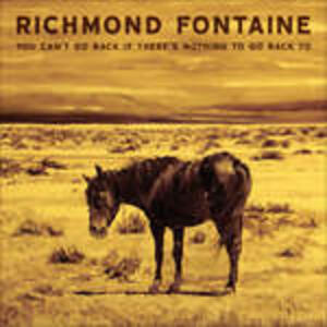 You Can't Go Back if There's - Vinile LP di Richmond Fontaine