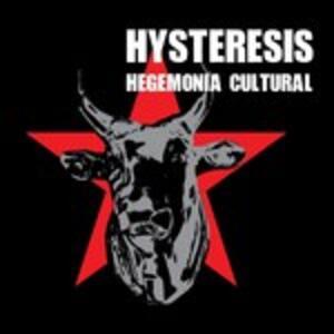 Hegemonia Cultural - CD Audio di Hysteresis