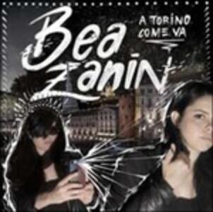 A Torino come va - CD Audio di Bea Zanin