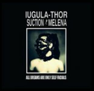 All Dreams Are Only Self Facials - CD Audio di Iugula-Thor,Suction