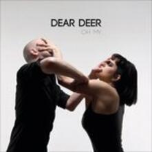 Oh My... - Vinile LP di Dear Deer