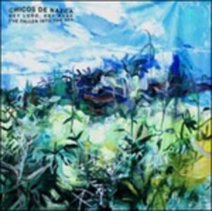 Hey Lord, Hey Babe - Vinile LP di Chicos de Nazca