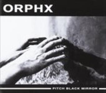 Pitch Black Mirror - CD Audio di Orphx
