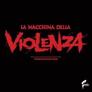 La macchina della violenza (Colonna Sonora) - Vinile LP di Francesco De Masi