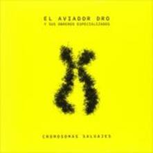 Cromosomas Salvajes - Vinile LP di Aviador Dro