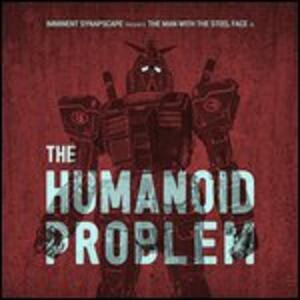 The Humanoid Problem - Vinile LP di Synapscape,Imminent