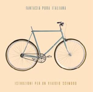 Istruzioni per un viaggio scomodo - CD Audio di Fantasia Pura Italiana