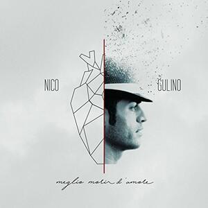 Meglio morir d'amore - CD Audio di Nico Gulino