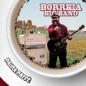 Pausa Caffè - CD Audio di Borrkia Big Band