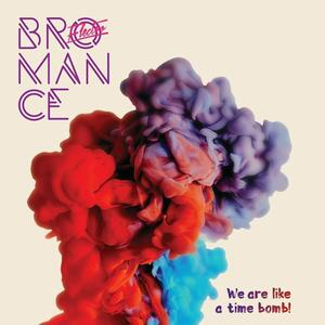 We Are Like Time Bomb - CD Audio di Electro Bromance
