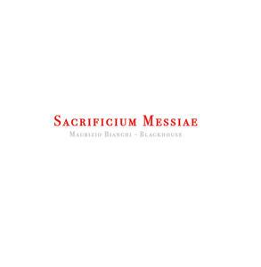 Sacrificium Messiae - Vinile LP di Maurizio Bianchi
