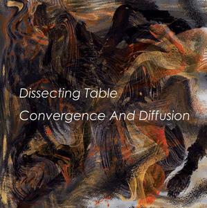 Convergence and Diffusion - Vinile LP di Dissecting Table