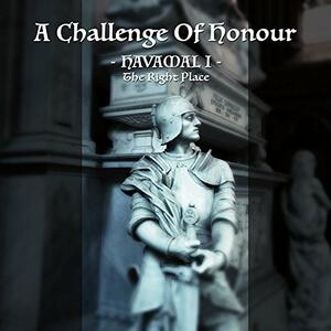 Havamal vol.1. The Right Place - Vinile LP di A Challenge of Honour