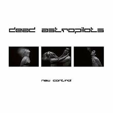 New Control - Vinile LP di Dead Astropilots