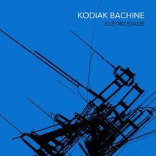 Eletricidade - Vinile LP di Kodiak Bachine