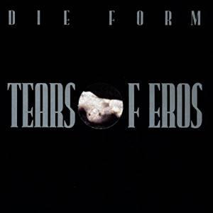 Tears of Eros - Vinile LP di Die Form