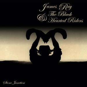 Stone Junction - Vinile LP di James Ray,Black Hearted Riders