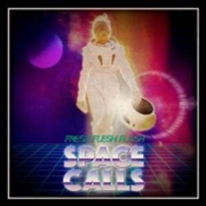 Space Calls - Vinile LP di Fresh Flesh Flash