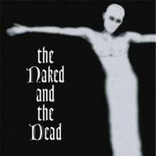 The Naked and the Dead (Grey Coloured Vinyl) - Vinile LP di Naked and the Dead