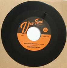 Burn Your Playhouse Down - Cool Grooves - Vinile 7'' di Blackjacks