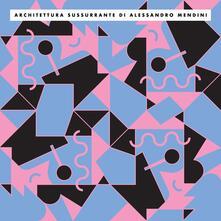 Architettura sussurrante - Vinile LP di Alessandro Mendini