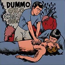 Gelo chiama gelo - Vinile LP di Dummo