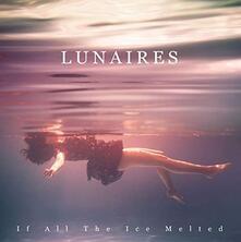 If the Ice Melted (Splatter Coloured Vinyl) - Vinile LP di Lunaires