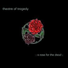 A Rose for the Dead (Coloured Vinyl) - Vinile LP di Theatre of Tragedy