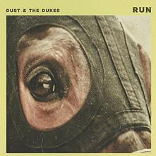 Run (Limited Edition) - Vinile 7'' di Dust & the Dukes