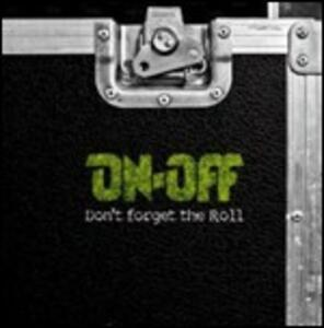Don't Forget the Roll - CD Audio di On-Off