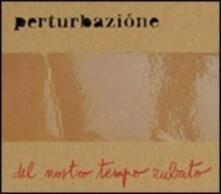 Del nostro tempo rubato (Limited Edition) - Vinile LP di Perturbazione