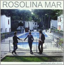 Before and After Dinner - Vinile LP di Rosolina Mar