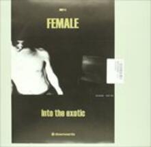 Into The Exotic - Vinile LP di Female