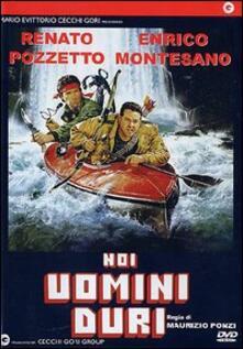 Noi uomini duri di Maurizio Ponzi - DVD